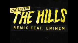 The Weeknd - The Hills (Eminem Remix)
