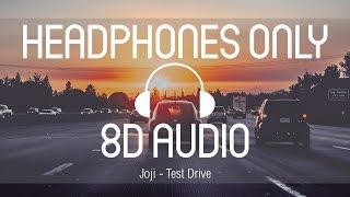 Joji - Test Drive (8D AUDIO) (USE HEADPHONES)