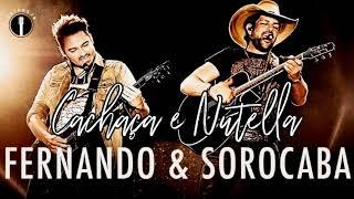 Fernando & Sorocaba - Cachaça e Nutella (Lançamento 2017)