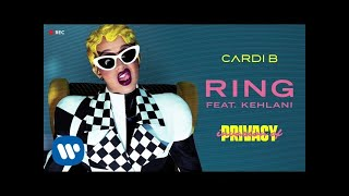 Cardi B - Ring feat. Kehlani [Official Audio]