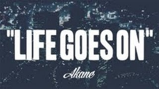 Life goes on - AKANE [OFFICIAL VIDEO]