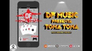 DF - TOMA TOMA | Prod By G-rax Akil 26R Inc