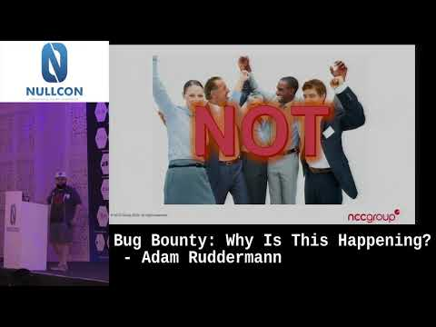 Bug Bounty: Why is this happening? | Adam Ruddermann | NULLCON Goa 2020