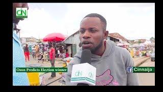 OSUN PEOPLE PREDICT ELECTION WINNER