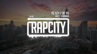 Matt Corman - Ready For Ya