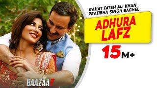 Adhura Lafz | Rahat Fateh Ali Khan | Baazaar | Saif Ali Khan, Rohan Mehra, Radhika A, Chitrangda S