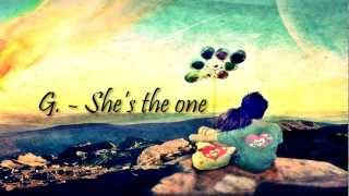 G. - She's the one