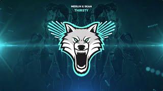 Merlin & Skan - Thirsty
