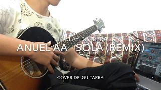 Anuel AA Sola (Remix)   -Cover Nicolay Barrera