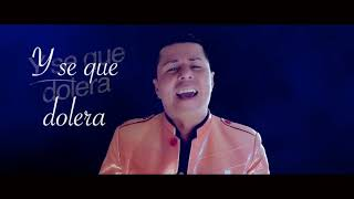 Se que dolera - Victor Manuel Ampudia (Lyric video)
