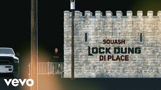 Squash - Lock Dung Di Place (Official Audio)