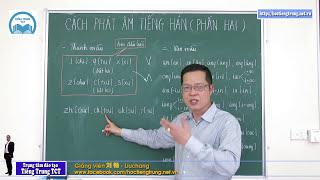 Há»�c tiếng Trung thật dá»… dàng - Clip 3 Cách phát âm (Phần 2)