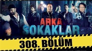 ARKA SOKAKLAR 308. BÖLÜM | FULL HD