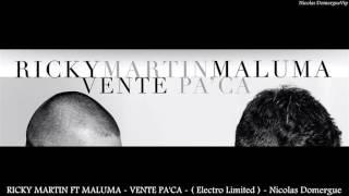 RICKY MARTIN FT MALUMA - VENTE PA'CA - ( Electro Limited ) - Nicolas Domergue