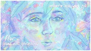 flor: where do you go (Official Audio)