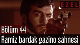 Ezel 44.Bölüm Ramiz Bardak Gazino Sahnesi