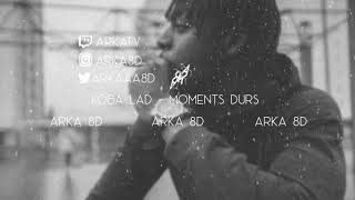 Koba LaD - Moments durs (8D AUDIO) 🎧