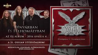 Ossian - Fényárban és Félhomályban Albumelőzetes (Hivatalos előzetes / Official teaser)