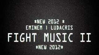 *NEW 2012* Eminem & Ludacris :: Fight Music II