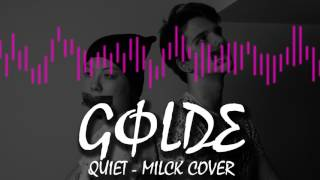 MILCK - Quiet - Cover by Golde