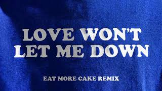 Love Won't Let Me Down (Eat More Cake Remix) [Audio] - Hillsong Young & Free