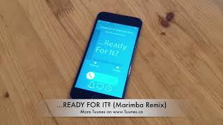 ...READY FOR IT? Ringtone - Taylor Swift Tribute Marimba Remix Ringtone - [Download]