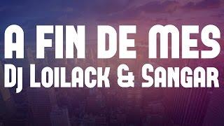 Dj Loilack & Sangar - A fin de mes
