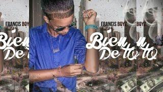 Francis Boyz - Bien De To - Prod. Dj Francis (DEMBOW 2016 / 2017)