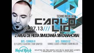 DJ CARLO LIO techno in the sky, sabado 07 de diciembre HARD ROCK HOTEL, piso 62