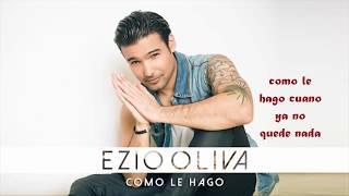 Ezio Oliva - Como le Hago (Letra)