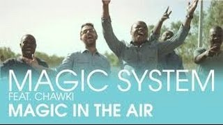 MAGIC SYSTEM - Magic In The Air Feat. Chawki (Version Instrumental)