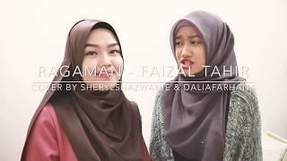 Ragaman - Faizal Tahir (cover by Sheryl Shazwanie & Dalia Farhana)