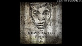 Kevin Gates - Came Up [By Any Means 2 Leak]