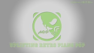 Uplifting Retro Piano Pop by Gavin Luke - [Instrumental Pop Music]