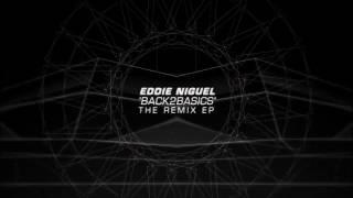 Eddie Niguel - Back2Basics (Remix EP) - Official Clip