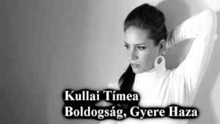 Kullai Tímea, Boldogság gyere haza