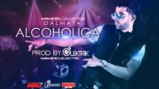 Dalmata - Alcohólica (Prod. By Dj Elektrik)