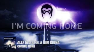 Alex M.O.R.P.H. & Kim Kiona - Coming Home [with Lyrics]