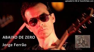 ABAIXO DE ZERO - Jorge Ferrão (áudio demo)