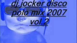 Dj.jocker Disco Polo Mix 2007 Vol.2