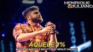 Henrique e Juliano - Aquele 1% (Ao Vivo)