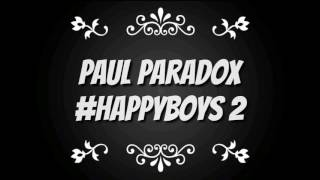 Paul Paradox - #HappyBoys 2 - (resubido)