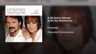 Pimpinela - A Mi tierra Volvere (Con los Nocheros)