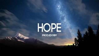 """Hope"" - Smooth Storytelling Piano Rap Beat Hip Hop Instrumental 2017 (Prod: EDOBY)"