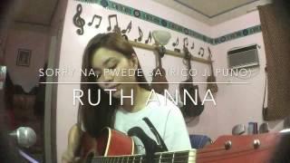 Sorry na, Pwede Ba (Cover) Ruth Anna