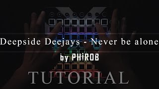 TUTORIAL | Deepside Deejays - Never be alone | launchpad cover