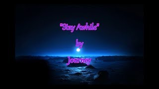 "Journey - ""Stay Awhile"" (Onscreen Lyrics)"