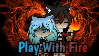 Play with fire || GL || Music Video