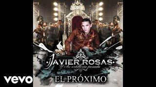 Javier Rosas Y Su Artillería Pesada - El Próximo