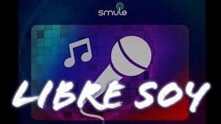 "Sing! Karaoke || ""Libre soy"" (cover)"